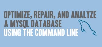 Optimizing and Repairing MySQL Databases with mysqlcheck